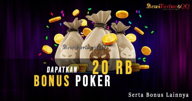 Dapatkan Poker Bonus 20 Ribu Dan Keuntungan Lainnya Hanya Di Situs Terpercaya