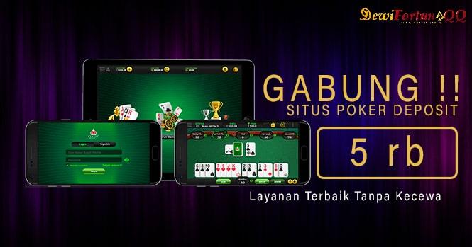 Gabung Di Situs Poker Deposit 5000 Berikan Layanan Terbaik Tanpa Kecewa!