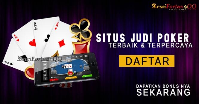 Panduan Daftar Judi Poker Online Di Situs Judi Poker Terpercaya